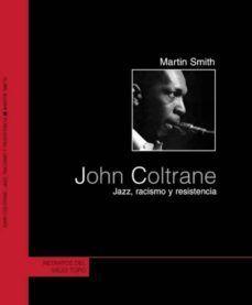 JOHN COLTRANE JAZZ, RACISMO Y RESISTENCIA