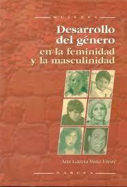 DESARROLLO DEL GENERO EN LA FEMINIDAD Y MASCULINIDAD