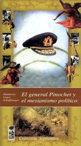 GENERAL PINOCHET Y EL MESIANISMO POLITICO, EL