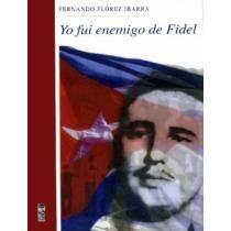 YO FUI ENEMIGO DE FIDEL