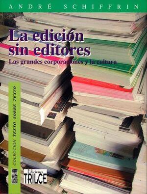 EDICION SIN EDITORES, LA. LAS GRANDES CORPORACIONE