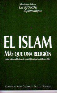 ISLAM, EL. MAS QUE UNA RELIGION