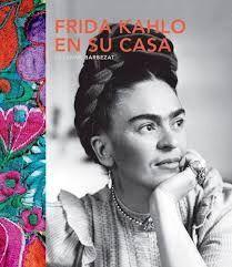 FRIDA KAHLO EN SU CASA 2ªED