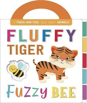 FLUFFY TIGER, FUZZY BEE
