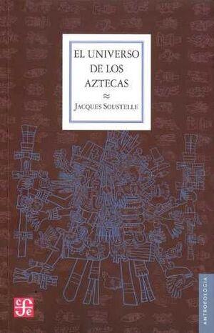 UNIVERSO DE LOS AZTECAS, EL