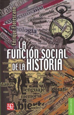 FUNCIÓN SOCIAL DE LA HISTORIA, LA