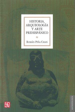 HISTORIA, ARQUEOLOGÍA Y ARTE PREHISPÁNICO