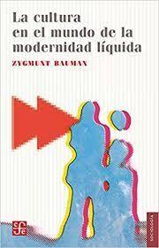 CULTURA EN EL MUNDO DE LA MODERNIDAD LÍQUIDA, LA