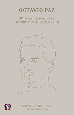 EL PEREGRINO EN SU PATRIA. HISTORIA Y POLITICA DE MEXICO