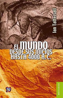 MUNDO DESDE SUS INICIOS HASTA 4000 AC, EL