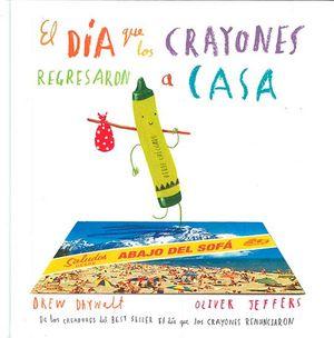 DIA QUE LOS CRAYONES REGRESARON A CASA, EL
