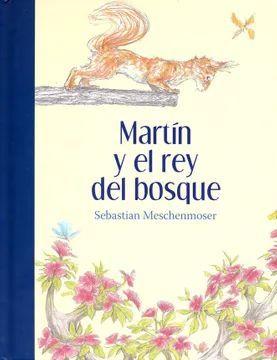 MARTIN Y EL REY DEL BOSQUE