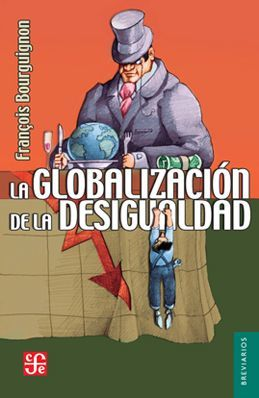 GLOBALIZACION DE LA DESIGUALDAD, LA