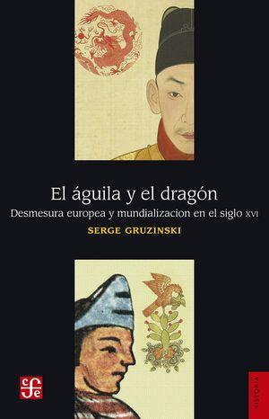 ÁGUILA Y EL DRAGÓN, EL