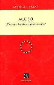 ACOSO ¿DENUNCIA LEGÍTIMA O VICTIMIZACIÓN?