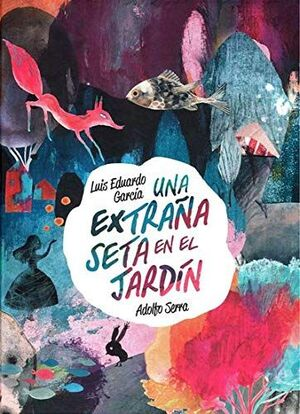 UNA EXTRAÑA SETA EN EL JARDÍN