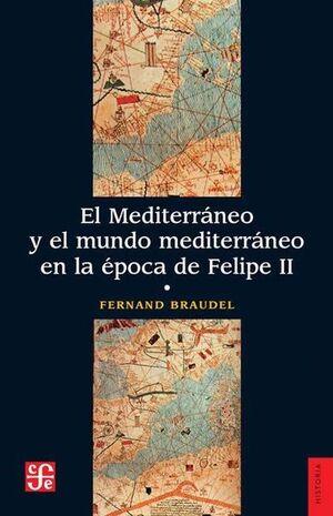 EL MEDITERRÁNEO Y EL MUNDO MEDITERRÁNEO EN LA ÉPOCA DE FELIPE II (TOMO I)