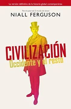 CIVILIZACION. OCCIDENTE Y EL RESTO