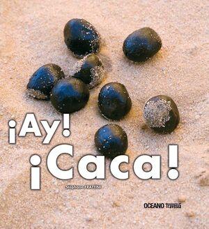 ¡AY! ¡CACA!