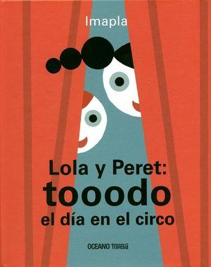LOLA Y PERET: TOOODO EL DIA EN EL CIRCO