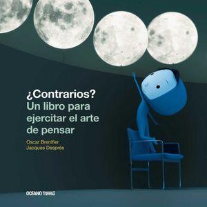 ¿CONTRARIOS? UN LIBRO PARA EJERCITAR EL ARTE DE PENSAR (SEGUNDA EDICIÓN)