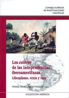 LOS COLORES DE LAS INDEPENDENCIAS IBEROAMERICANAS
