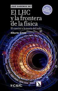 EL LHC Y LA FRONTERA DE LA FISICA