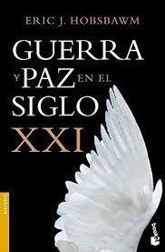 GUERRA Y PAZ EN EL SIGLO XXI