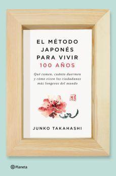 METODO JAPONES PARA VIVIR 100 AÑOS, EL
