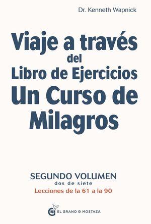 VIAJE A TRAVES DEL LIBRO DE EJERCICIOS UN CURSO DE MILAGROS