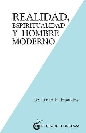 REALIDAD ESPIRITUALIDAD Y EL HOMBRE MODERNO