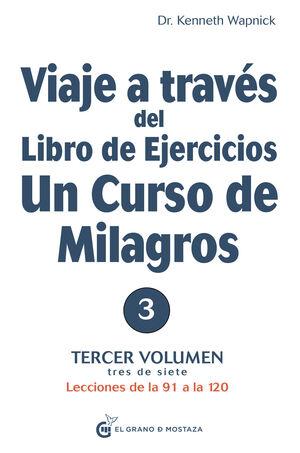 VIAJE A TRAVÉS DEL LIBRO DE EJERCICIOS UN CURSO DE MILAGROS, VOL 3