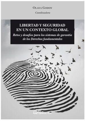 LIBERTAD Y SEGURIDAD EN UN CONTEXTO GLOBAL