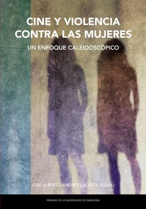 CINE Y VIOLENCIA CONTRA LAS MUJERES. UN ENFOQUE CALEIDOSCÓPICO