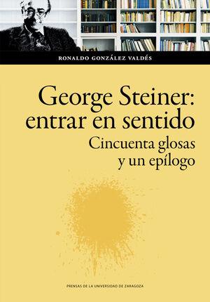 GEORGE STEINER: ENTRAR EN SENTIDO
