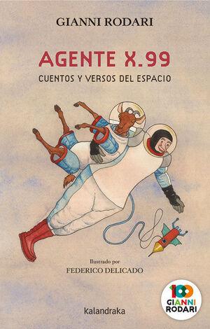 AGENTE X.99: CUENTOS Y VERSOS DEL ESPACIO