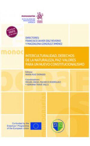 INTERCULTURALIDAD, DERECHOS DE LA NATURALEZA, PAZ: VALORES PARA UN NUEVO CONSTIT