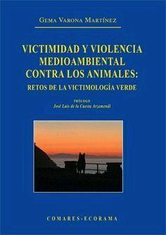 VICTIMIDAD Y VIOLENCIA MEDIOAMBIENTAL CONTRA LOS ANIMALES