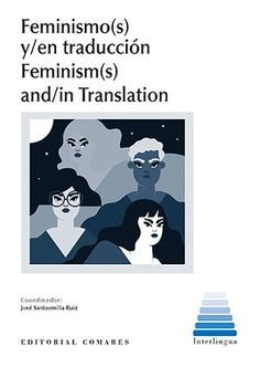 FEMINISMO S Y EN TRADUCCION FEMINISM S AND IN TRANSLATION