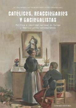 CATÓLICOS, REACCIONARIOS YNACIONALISTAS