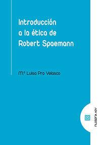 INTRODUCCIÓN A LA ÉTICA DE ROBERT SPAEMANN
