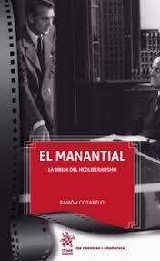 EL MANANTIAL. LA BIBLIA DEL NEOLIBERALISMO