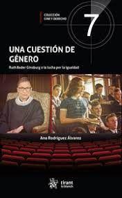 UNA CUESTIÓN DE GÉNERO. RUTH BADER GINSBURGO LA LUCHA POR LA IGUALDAD
