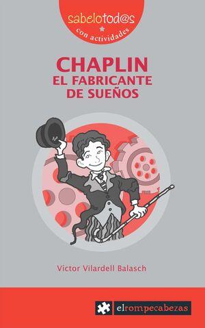 CHAPLIN EL FABRICANTE DE SUEÑOS