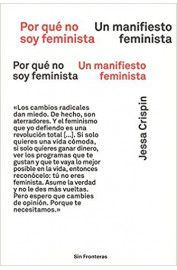 POR QUE NO SOY FEMINISTA: UN MANIFIESTO FEMINISTA