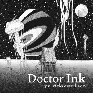 DOCTOR INK Y EL CIELO ESTRELLADO