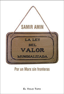 LA LEY DEL VALOR MUNDIALIZADA. POR UN MARX SIN FRONTERAS