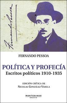 POLÍTICA Y PROFECÍA. ESCRITOS POLÍTICOS 1910-1935. EDICIÓN CRÍTICA DE NICOLÁS GO