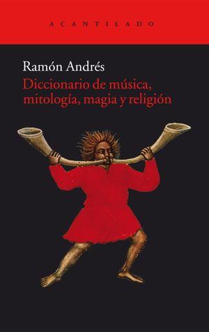 DICCIONARIO DE MUSICA, MITOLOGIA, MAGIA Y RELIGION
