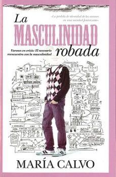 LA MASCULINIDAD ROBADA